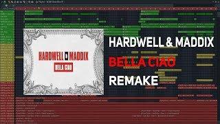 Hardwell & Maddix - Bella Ciao (Remake) Free Download Flp