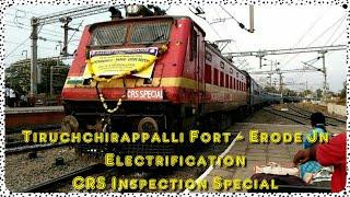 Tiruchirappalli Fort - Erode Electrification CRS inspection Spl arriving Erode width=