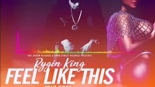 Rygin King   Feel Like This BIG TOE Audio