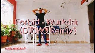Forbid - Wurkdat (DJOKO Remix) | Shuffle Dance #52