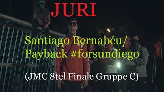 JURI - Santiago Bernabéu / Payback #forsundiego | JMC | 8tel-Finale GRUPPE C | Ohne Zwischengerede