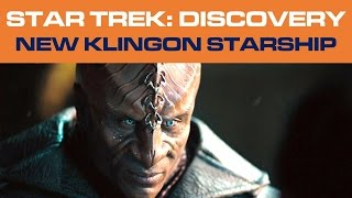 Star Trek: Discovery - NEW KLINGON SHIP UNCOVERED (Pt 2/2)