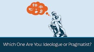 Ideologue or Pragmatist?