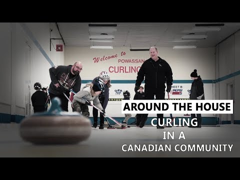 Around the House - Curling in a Canadian Community