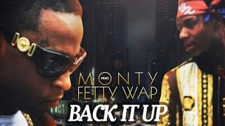 Remy Boy Monty ft. Fetty Wap - Back It Up