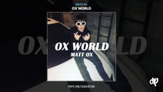 Matt OX - OX World (Prod. BLUNTLUNG)