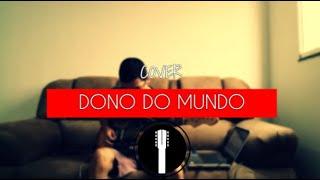 Dono do mundo-David Helder(cover solo) Fernandinho