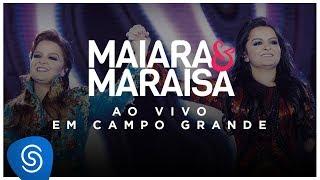 Maiara e Maraísa - Ao Vivo Em Campo Grande (Comercial)