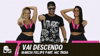 Vai Descendo - Márcia Fellipe part. MC Troia - Cia. Daniel Saboya (Coreografia)