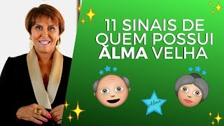 Márcia Fernandes indica 11 Sinais de quem tem ALMA VELHA!!