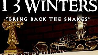 13 Winters - Bring Back The Snakes - Theatrical Trailer