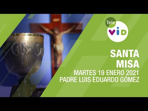 Misa de hoy ⛪ Martes 19 de Enero de 2021, Padre Luis Eduardo Gómez - Tele VID