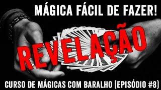 [REVELAÇÃO] MÁGICA FÁCIL DE FAZER (Curso de Mágicas com Baralho #8)