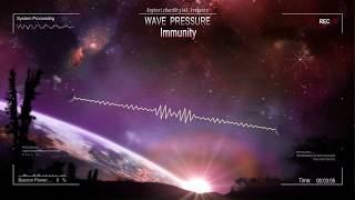 Wave Pressure - Immunity [HQ Edit]