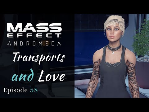 Mass Effect: Andromeda   Transports & Love   Modded Let s Play, Episode 58