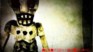 Dead Fish Handshake  - Turning a Blind Eye