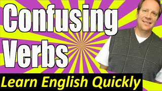 Beginning English Verbs -- Confusing Verbs and Vocabulary that Take a Little English Practice