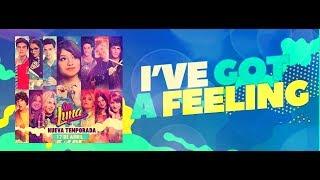 Soy Luna 2 - I've Got A Feeling - Letra