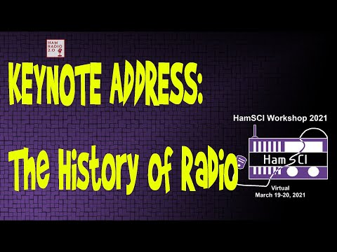 HamSci 2021: KEYNOTE ADDRESS The History of Radio
