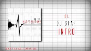 01.DJ STAF - INTRO  # HAZETABITONY