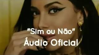 Sim ou Não - Anitta feat  Maluma   (Audio Oficial )
