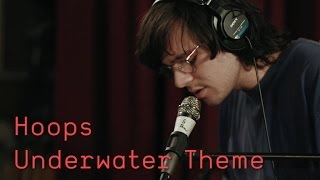 Hoops - Underwater Theme (Last.fm Sessions)
