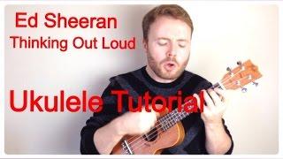 Thinking Out Loud - Ed Sheeran (Ukulele Tutorial)