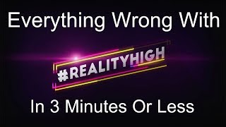 Everything Wrong With Reality High In 3 Minutes Or Less