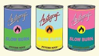Autograf - Slow Burn