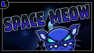 [2.1] Space Meow - by Epix Cats - Medium Demon - Lazy Geometry Dash