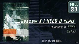 SUGA (BTS) - (FULL 3D audio) Seesaw + I NEED YOU Remix