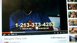 I called the gangster party line! LOL (WARNING EXPLICIT LANGUAGE)