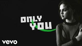 Selena Gomez - Only You (Lyrics)