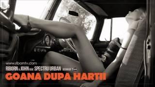 Riborn & John feat Spectru Urban - Goana dupa hartii