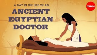 A day in the life of an ancient Egyptian doctor - Elizabeth Cox width=