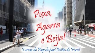 Turma do Pagode part Aviões do Forró - Puxa, Agarra e Beija(HD)