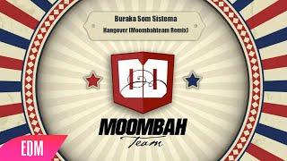 Buraka Som Sistema - Hangover (BaBaBa) Moombahton Remix