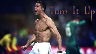 Cristiano Ronaldo -  Turn It Up - Crazy Goals & Skills 2016