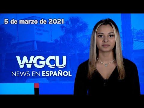 Noticias de WGCU En Español | 05/03/21 | 5 de marzo de 2021