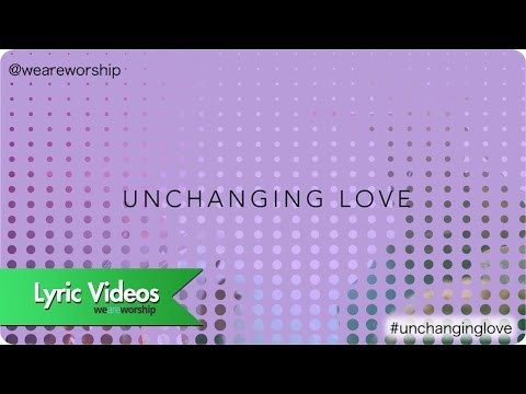 New Wine Worship Unchanging Love Lyric Video Chords Chordify