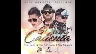 Sammy & Falsetto - Se Calienta (Audio) ft. Luigi 21 Plus