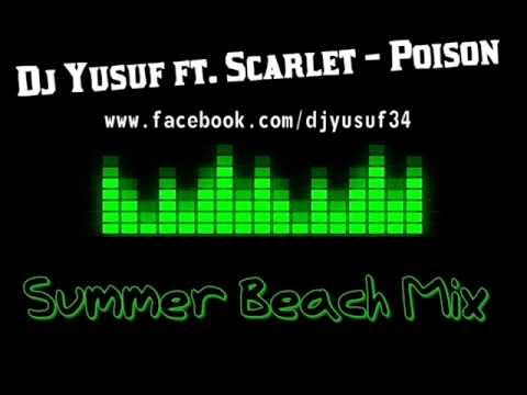Scarlet - Poison  ( Dj Yusuf Bass Summer Mix )
