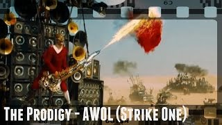 The Prodigy - AWOL (Strike One)[Mad Max: Fury Road]