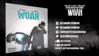 AustinRashaad & Gee$Money Pimpin' - Woah (Prod. by AustinOnThaTrack) (AUDIO)
