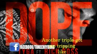 Tyga Ft. Rick Ross - Dope *NEW SONG 2013* WITH LYRICS HQ