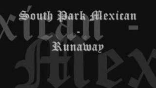 Runaway - South Park Mexican