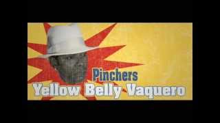 Pinchers - Yellow Belly Vaquero (Rock And Stop Riddim) 2012
