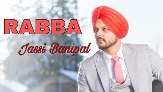 Rabba | Jassi Banipal | Sunrise Music Empire | Dilkaran Sran | New Punjabi Songs 2018