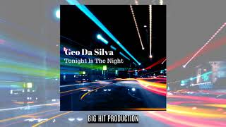 Geo Da Silva - Tonight Is The Night (online audio)