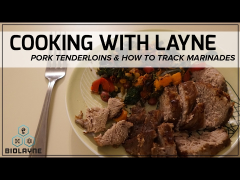 Cooking with BioLayne - Pork Tenderloin and How to Track Marinades